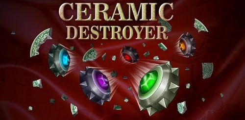Ceramic Destroyer app for Android